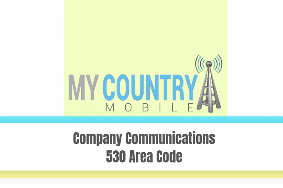 Company Communications 530 Area Code - My Country Mobile