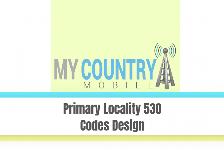 Primary Locality 530 Codes Design - My Country Mobile