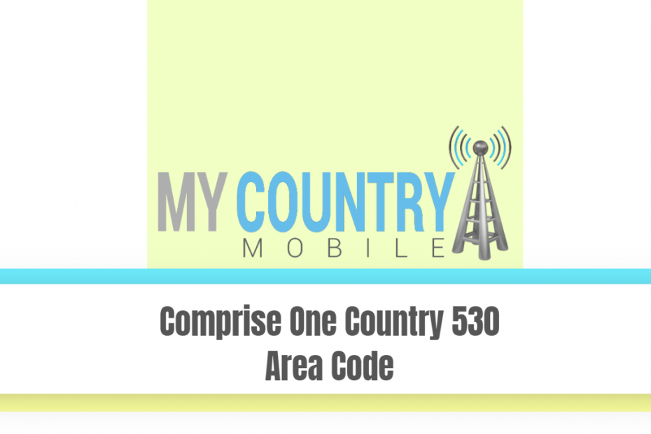 Comprise One Country 530 Area Code - My Country Mobile